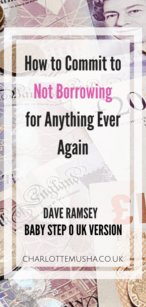 This is Dave Ramsey baby steps UK Version BS0 that explains how to become setting future plans but without further borrowing by Charlotte at charlottemusha.co.uk #DebtFree #DaveRamsey #SaveMoney #MoneySaving