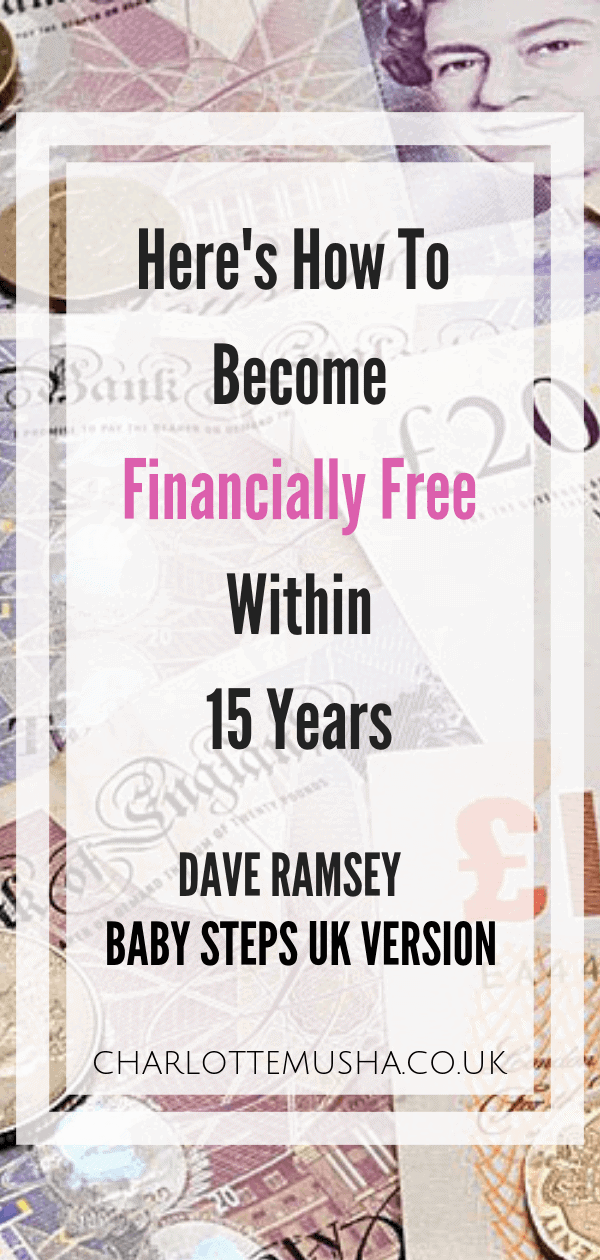 Dave Ramsey's baby steps is all about freedom finance. This guide is the UK version of the Dave Ramsey Baby Steps which help you gain financial freedom by Charlotte at charlottemusha.co.uk #DaveRamsey #SaveMoney #FinancialFreedom #MoneySaving