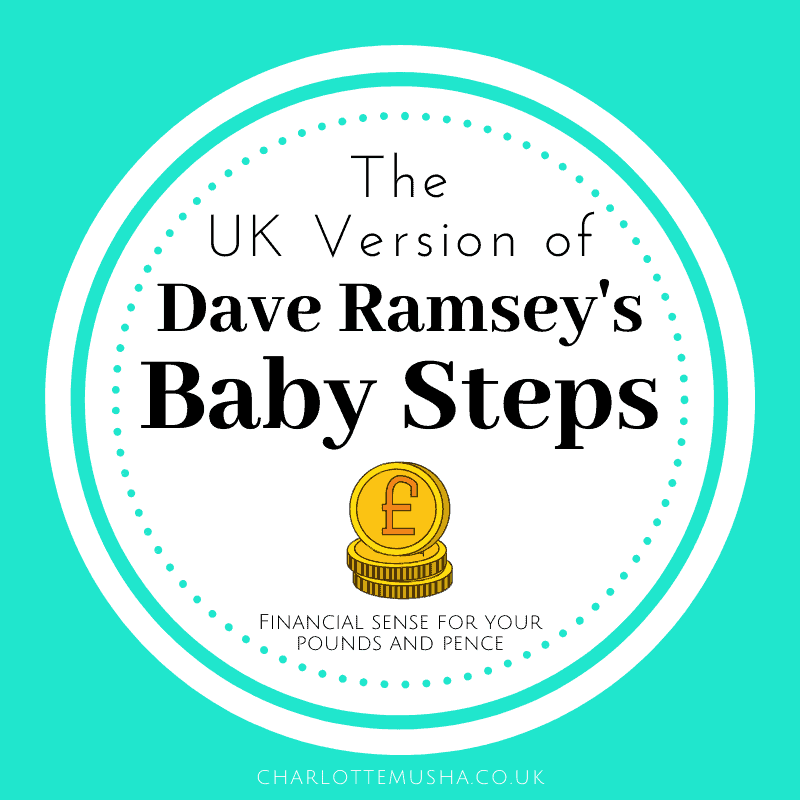 Dave Ramsey Baby Steps UK Version from Charlotte Musha